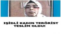 ARANAN IŞİD'Lİ KADIN TESLİM OLDU